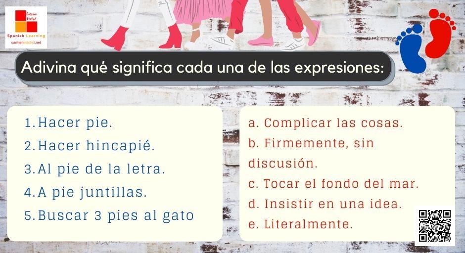 ejercicio expresiones en español HACER PIE, HACER HINCAPIÉ, AL PIE DE LA LETRA, JUNTILLAS, 3 PIES AL GATO